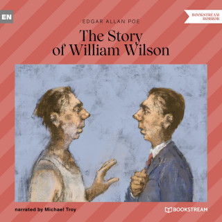 Edgar Allan Poe: The Story of William Wilson (Unabridged)