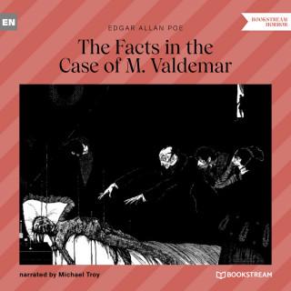 Edgar Allan Poe: The Facts in the Case of M. Valdemar (Unabridged)