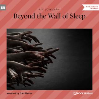 H. P. Lovecraft: Beyond the Wall of Sleep (Unabridged)