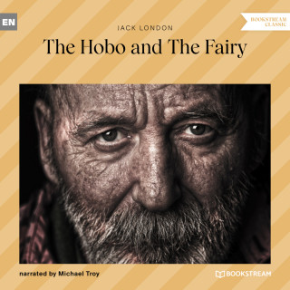 Jack London: The Hobo and the Fairy (Unabridged)