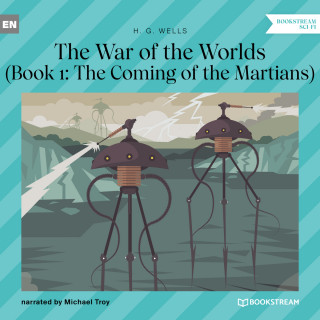 H. G. Wells: The Coming of the Martians - The War of the Worlds, Book 1 (Unabridged)