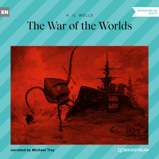 H. G. Wells: The War of the Worlds (Unabridged)