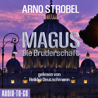 Arno Strobel: Magus - Die Bruderschaft (Gekürzt)