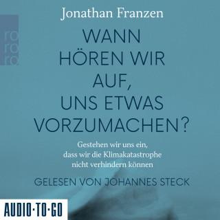 Jonathan Franzen: Wann hören wir auf, uns etwas vorzumachen? - Gestehen wir uns ein, dass wir die Klimakatastrophe nicht verhindern können (Gekürzt)