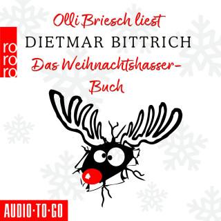 Dietmar Bittrich: Das Weihnachtshasser-Buch (Ungekürzt)