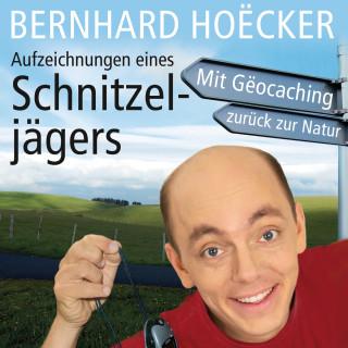 Bernhard Hoecker: Aufzeichnungen eines Schnitzeljägers (Ungekürzt)