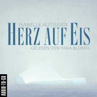 Isabelle Autissier: Herz auf Eis (Ungekürzt)
