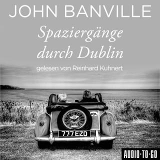 John Banville: Spaziergänge durch Dublin (Ungekürzt)