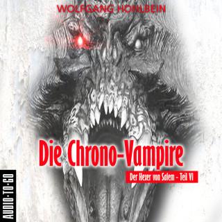 Wolfgang Hohlbein: Die Chrono-Vampire - Der Hexer von Salem 6 (Gekürzt)