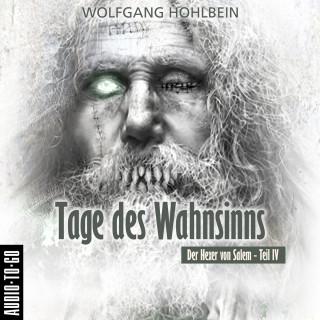 Wolfgang Hohlbein: Tage des Wahnsinns - Der Hexer von Salem 4 (Gekürzt)