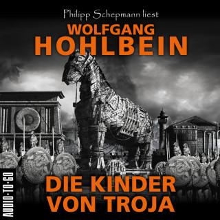 Wolfgang Hohlbein: Die Kinder von Troja (Gekürzt)