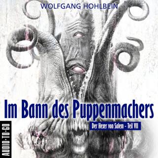 Wolfgang Hohlbein: Im Bann des Puppenmachers - Der Hexer von Salem 7 (Gekürzt)