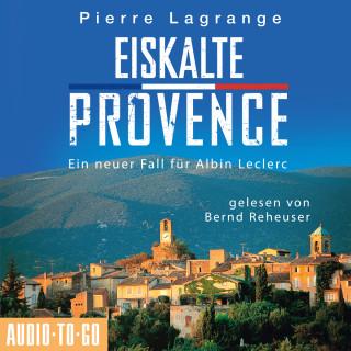Pierre Lagrange: Eiskalte Provence - Ein Fall für Commissaire Leclerc 6 (Ungekürzt)