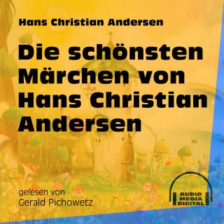 Hans Christian Andersen: Die schönsten Märchen von Hans Christian Andersen (Ungekürzt)