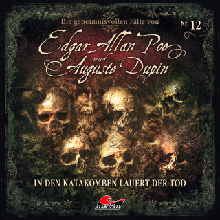 Markus Duschek: Edgar Allan Poe & Auguste Dupin, Folge 12: In den Katakomben lauert der Tod