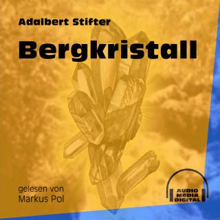 Adalbert Stifter: Bergkristall (Ungekürzt)