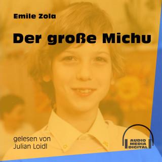 Emile Zola: Der große Michu (Ungekürzt)