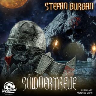 Stefan Burban: Söldnertreue - Söldner, Band 2 (ungekürzt)