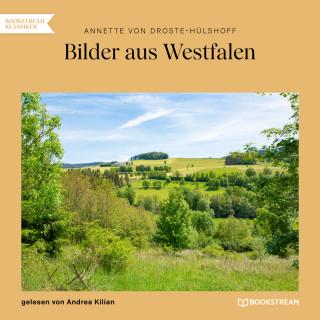 Annette von Droste-Hülshoff: Bilder aus Westfalen (Ungekürzt)