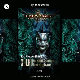 H. P. Lovecraft, Jörg Kleudgen, Tobias Reckermann, Ian Delacroix, René Feldvoß, Rainer Zuch, Serhiy Krykun, Frank Roßnagel: Xulhu - H. P. Lovecrafts Schriften des Grauens, Folge 8 (Ungekürzt)