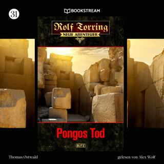 Thomas Ostwald: Pongos Tod - Rolf Torring - Neue Abenteuer, Folge 31 (Ungekürzt)