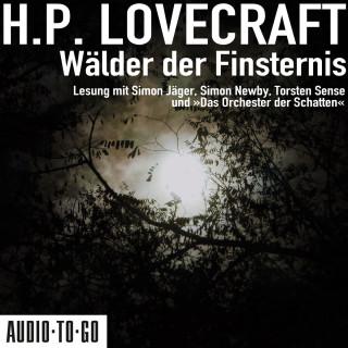 H. P. Lovecraft: Wälder der Finsternis (ungekürzt)
