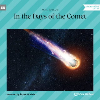 H. G. Wells: In the Days of the Comet (Unabridged)