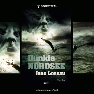 Jens Lossau: Dunkle Nordsee - Thriller Reihe (Ungekürzt)