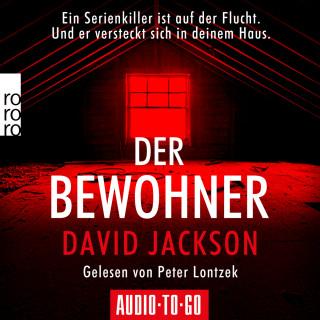 David Jackson: Der Bewohner - Ein Serienkiller ist auf der Flucht. Und er versteckt sich in deinem Haus. (gekürzt)