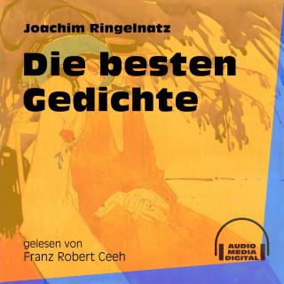 Joachim Ringelnatz: Die besten Gedichte (Ungekürzt)