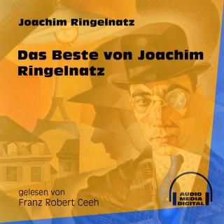 Joachim Ringelnatz: Das Beste von Joachim Ringelnatz (Ungekürzt)