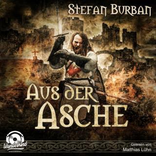 Stefan Burban: Aus der Asche - Die Chronik der Falkenlegion, Band 1 (ungekürzt)