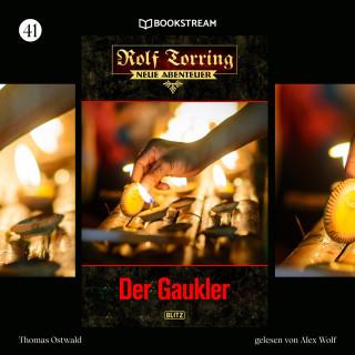 Thomas Ostwald: Der Gaukler - Rolf Torring - Neue Abenteuer, Folge 41 (Ungekürzt)