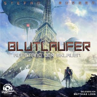 Stefan Burban: Aufstand der Sklaven - Blutläufer, Band 2 (Ungekürzt)